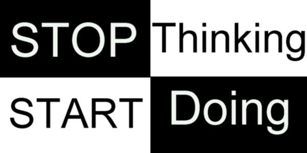 stop-thinking-start-doing